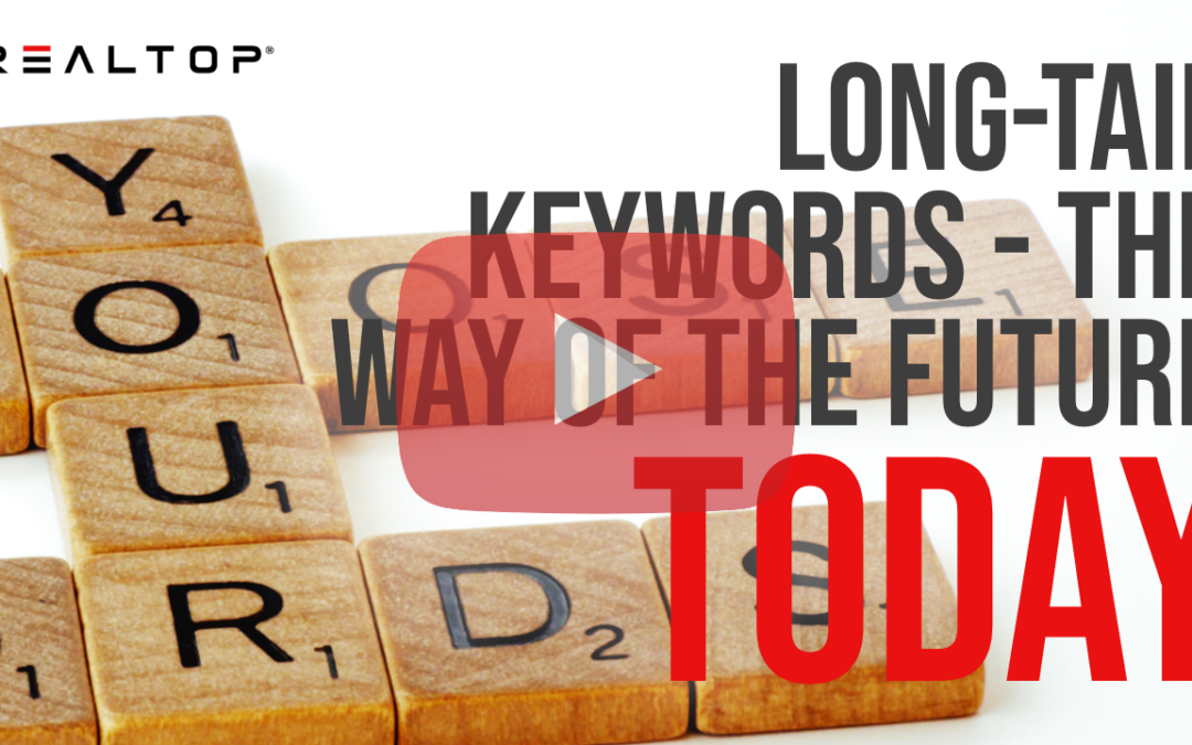 Long-Tail Keywords – The Way of the Future Today.